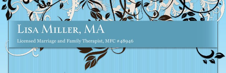 Lisa Miller, MA - Licensed Marriage and Family Therapist, MFC #48946
